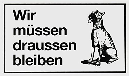 """Metafranc Hinweisschild \""""Wir müssen draussen bleiben\"""" - 250 x 150 mm / Beschilderung / Infoschild / Verbotsschild / Hundeverbot / Gewerbekennzeichnung / 500170"""