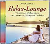 Relax-Lounge (551), Vitalisierende Chillout-Musik, Lounge, Relaxen
