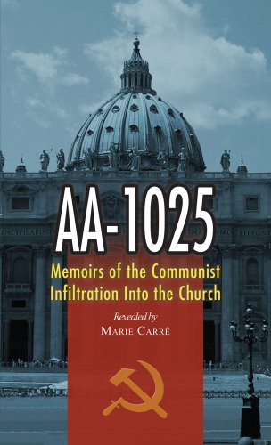 Preisvergleich Produktbild AA-1025: Memoirs of the Communist Infiltration Into the Church