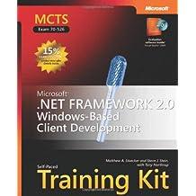 MCTS Self-Paced Training Kit (Exam 70-526): Microsoft® .NET Framework 2.0 Windows®-Based Client Development