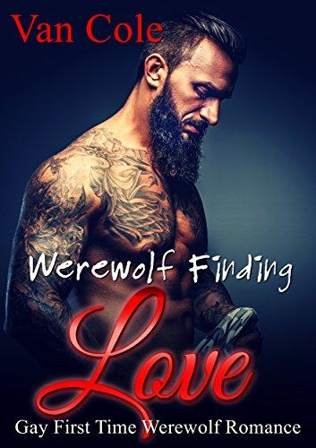 Werewolf Finding Love: Gay First Time Werewolf Romance book cover