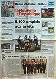 NOUVELLE REPUBLIQUE (LA) [No 16328] du 08/07/1998 - LA FIERTE DU MAILLOT PAR GERBAUD - SEMINAIRE FRANCO-ESPAGNOL - 10 MINISTRES A BLOIS - 9500 EMPLOIS AUX ARRETS - LES SPORTS - RESULTATS DES BACS PROS - A PRUNIERS-EN-SOLOGNE UN HOMME DE 68 ANS MEURT EN AIDANT LES POMPIERS -