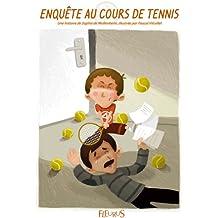 Enquête au cours de tennis