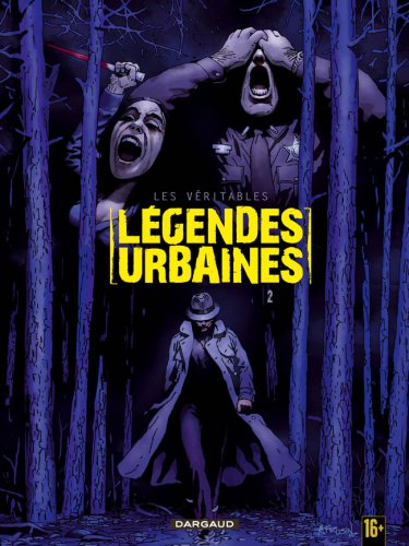 Les véritables légendes urbaines, Tome 2 :