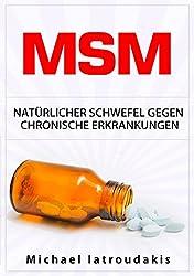 MSM: Natürlicher Schwefel gegen chronische Erkrankungen (gegen Gelenkbeschwerden, Entgiftung, Anti-Aging, Allergien, WISSEN KOMPAKT)