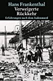 Verweigerte Rückkehr. Erfahrungen nach dem Judenmord (Fischer Geschichte) - Hans Frankenthal