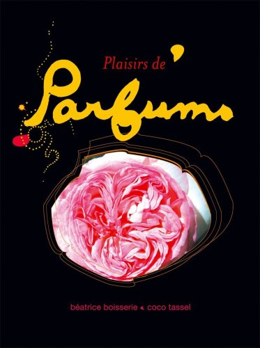 Plaisirs de parfums : Ou une invitation à sentir autrement