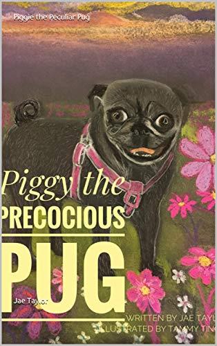 Piggie the Peculiar Pug (English Edition)