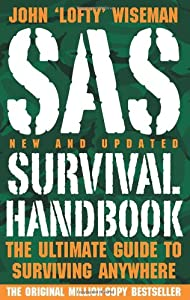 SAS Survival Handbook: How to Survive in the Wild, in any Climate on Land or at Sea