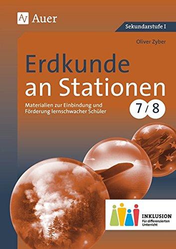 Erdkunde an Stationen 7-8 Inklusion: Materialien zur Einbindung und Förderung lernschwacher Schüler (7. und 8. Klasse) (Stationentraining Sekundarstufe Erdkunde)