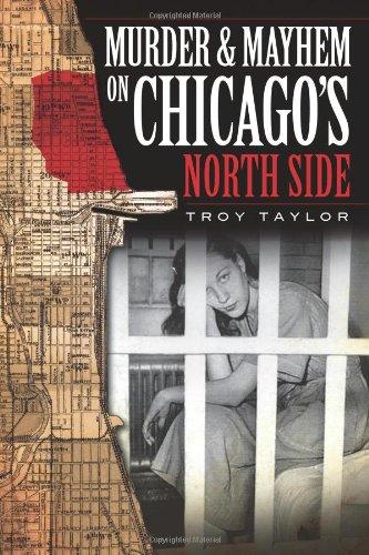 Murder & Mayhem on Chicago's North Side (Murder & Mayhem in Chicago)