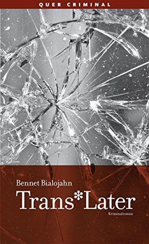 Bialojahn, Bennet - Trans*Later: Kriminalroman