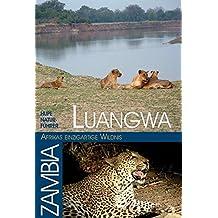 Luangwa - Afrikas einzigartige Wildnis: HUPE Natur-Führer Luangwatal / Zambia