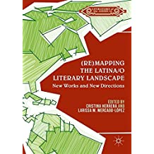 (Re)mapping the Latina/o Literary Landscape (Literatures of the Americas)