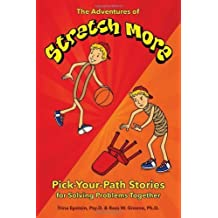The Adventures of Stretch More: Pick-Your-Path Stories for Solving Problems Together by Trina Epstein, Ross Greene (2014) Paperback
