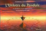l univers du pendule le pendule et ses applications un manuel pour tous