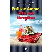 Positiver Sommer, Hitze und Herzglühen (Homo Schmuddel Nudeln 20)