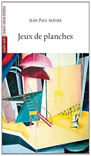 Jeux de planches par Jean-Paul Alègre