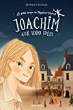 La petite troupe de Monsieur Vincent, Tome 1 : Joachim aux 1000 idées