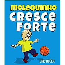 Molequinho Cresce Forte (Portuguese Edition)