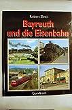 Bayreuth und die Eisenbahn - Robert Zintl
