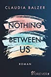 Nothing Between Us: Roman