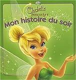 La Fee Clochette 2, Mon Histoire Du Soir by Walt Disney (2010-02-01)