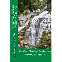Renewal Journals  6-10: Worship, Blessing, Awakening, Mission, Evangelism: Volume 2