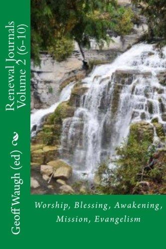 Renewal Journals  6-10: Worship, Blessing, Awakening, Mission, Evangelism (Dr. John Coleman)