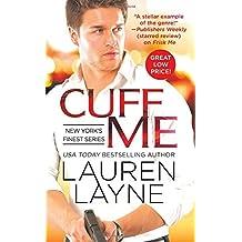 Cuff Me (New York's Finest) by Lauren Layne (2016-03-29)
