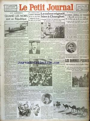 PETIT JOURNAL (LE) [No 25251] du 05/03/1932 - AU LIBERIA - QUAND LES NOIRS SONT EN REPUBLIQUE - L'AGENT RICHARD - QUI TUE SON VOISIN DEBRIE - DEVANT LES JURES DE LA SEINE - LE CALME REGNAIT A CHANGHAI - LE CHOMAGE INTENSE A BERLIN - LE CONSUL GENERAL DE TURQUIE A MARSEILLE TUE DE 3 COUPS DE REVOLVER - LE RAPT DU PETIT LINDBERG - LES HOMMES PERDUS - AU ROYAUME DE LA BELLE TIFOC - L'AVIATRICE MARYSE BASTIE RECOIT LE TROPHEE DE LA LIGUE AERONAUTIQUE INTERNATIONALE - UNE PIECE DE MUSSOLINI PROVOQUE