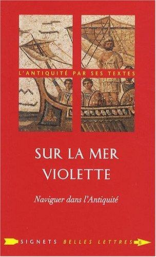 Sur la Mer violette: Naviguer dans l'Antiquité