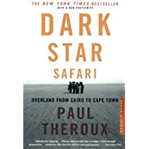 Dark Star Safari: Overland from Cairo to Capetown by Paul Theroux (2004-04-05)