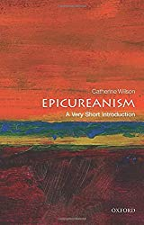 Epicureanism: A Very Short Introduction (Very Short Introductions) by Catherine Wilson (2015-12-10)