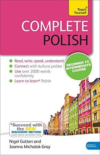 Complete Polish Beginner to Intermediate Course: Learn to read, write, speak and understand a new language (Teach Yourself) 3rd edition by Michalak-Gray, Joanna, Gotteri, Nigel (2010) Paperback