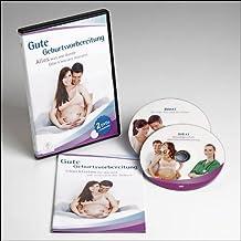 Gute Geburtsvorbereitung : Alles was werdende Eltern vor und nach der Geburt wissen müssen