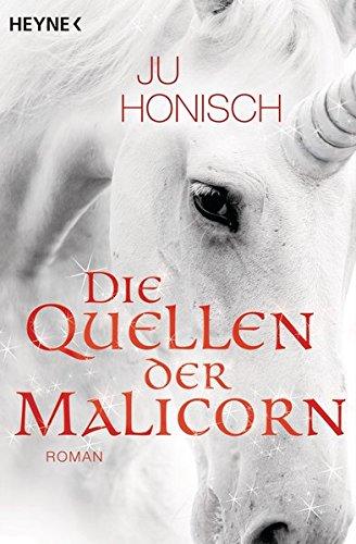Die Quellen der Malicorn: Roman Die Quelle Der Liebe