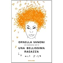 Una bellissima ragazza: La mia vita (Ingrandimenti) (Italian Edition)