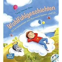 Wohlfühlgeschichten, m. Audio-CD: 30 Fantasiereisen mit Mutmach-Karten und CD