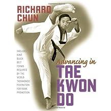 Advancing in Tae Kwon Do by Richard Chun (2006-10-03)