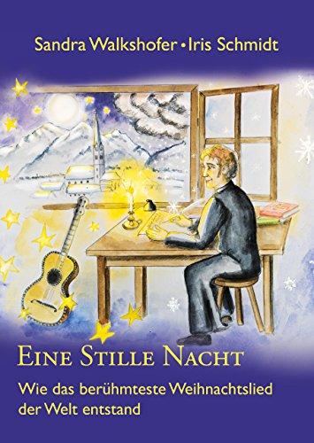 Eine Stille Nacht: Wie das berühmteste Weihnachtslied der Welt ...