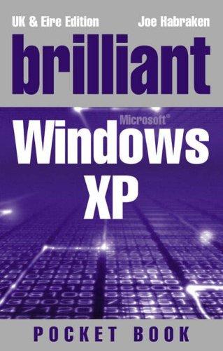 Brilliant Windows XP Pocketbook (Brilliant Pocket Book) by Mr Joe Habraken (2006-07-13)