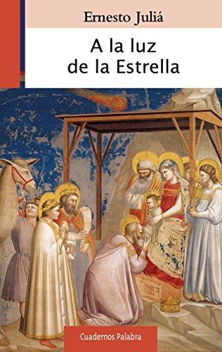A la Luz de la Estrella (Cuadernos Palabra nº 185)