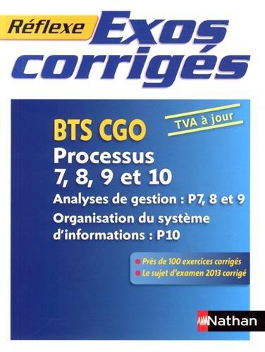 Exos corrigs - Processus 7, 8, 9 et 10 - BTS CGO