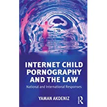 Internet Child Pornography and the Law: National and International Responses