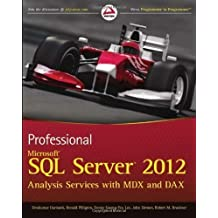 Professional Microsoft SQL Server 2012 Analysis Services with MDX and DAX (Wrox Programmer to Programmer) by Harinath, Sivakumar, Pihlgren, Ronald, Lee, Denny Guang-Yeu, (2012)