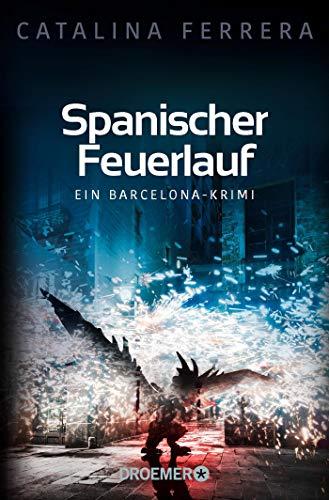 Spanischer Feuerlauf: Ein Barcelona-Krimi (Ein Fall für Karl Lindberg & Alex Diaz, Band 3) -