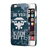 Do You Even Lift? Apple iPhone 6 / iPhone 6S SnapOn Hard Plastic Phone Protective Fall Handyhülle Case Cover