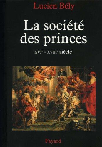 Livre gratuits La société des princes : XVIe - XVIIIe siècle (Nouvelles Etudes Historiques) pdf