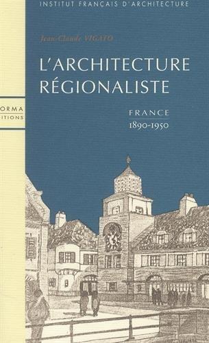 L'architecture régionaliste: France, 1890-1950